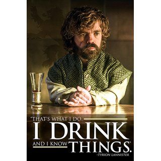 Game of Thrones, Tyrion - I Drink And I Know Things Poster